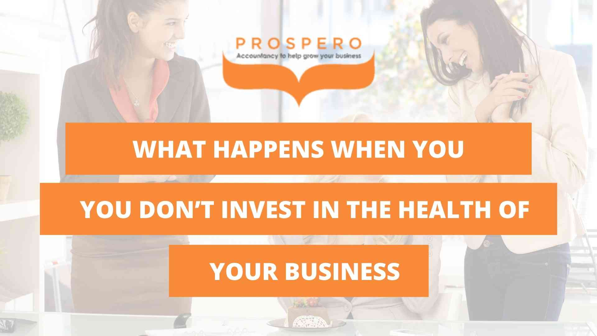 Business Bitesize - What happens when you don't invest in the health of your business