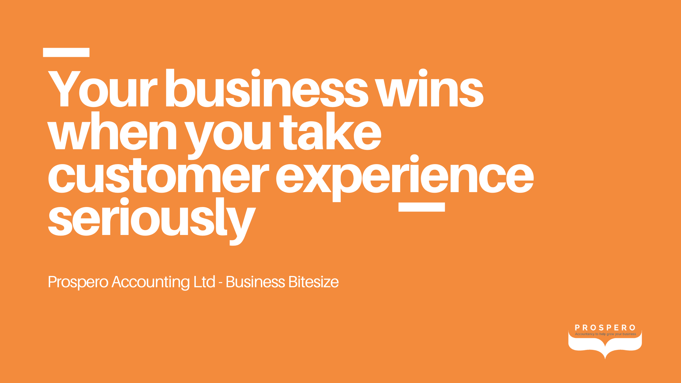 Business Bitesize - Your Business wins when you take customer experience seriously